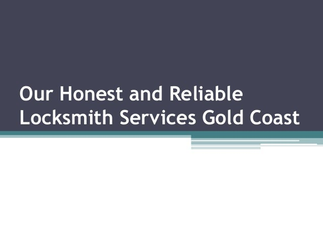 Our Honest and Reliable Locksmith Services Gold Coast