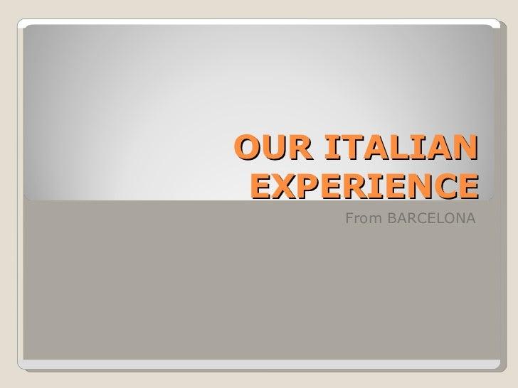 Our italian experience, barcelona