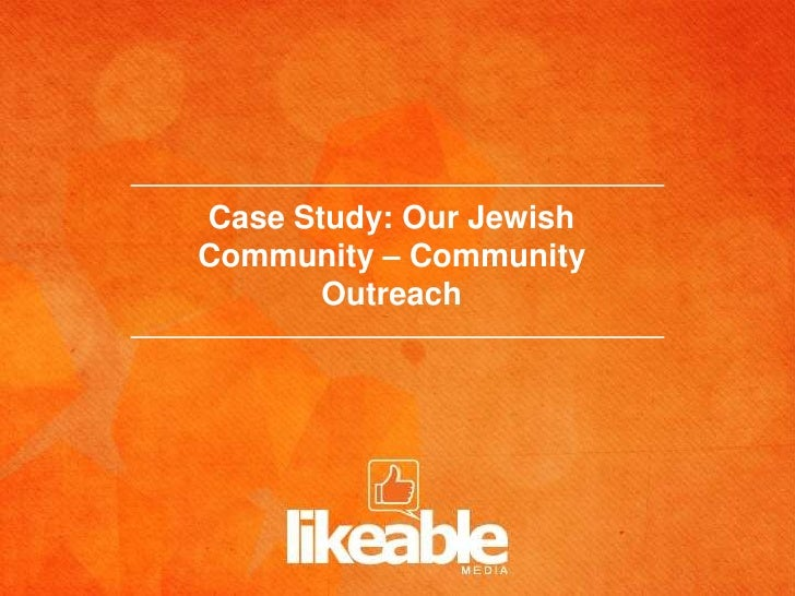 Case Study: Our JewishCommunity – Community       Outreach