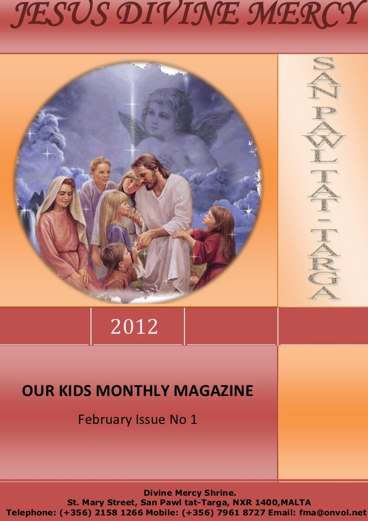 JESUS DIVINE MERCY                     2012   OUR KIDS MONTHLY MAGAZINE              February Issue No 1                  ...