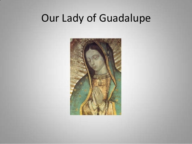 Our lady of guadalupe powerpoint