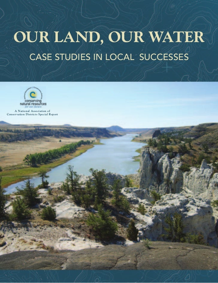 Our Land, Our Water                Case studies in LoCaL suCCesses     A National Association ofConservation Districts Spe...