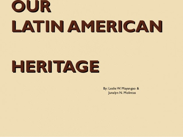 Our latin american heritage (2)