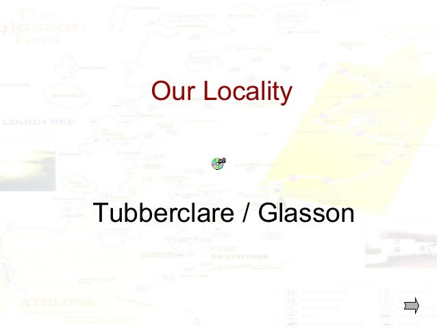Our Locality  Tubberclare / Glasson