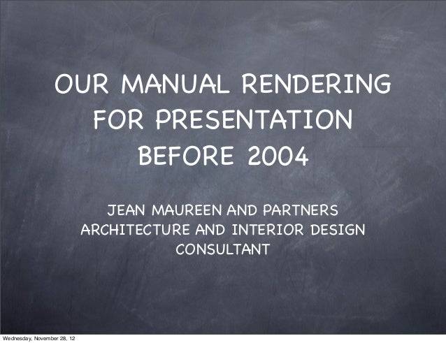 OUR MANUAL RENDERING                    FOR PRESENTATION                       BEFORE 2004                                ...