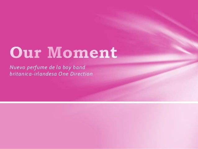 Nuevo perfume de la boy band britanica-irlandesa One Direction