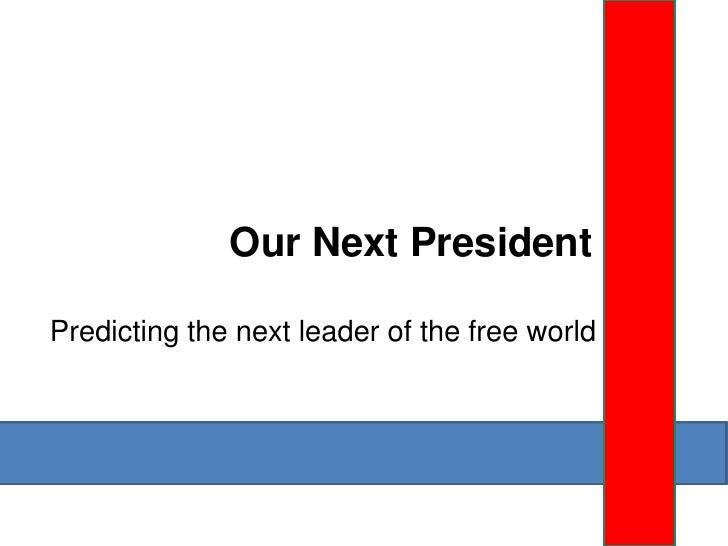 Our Next President