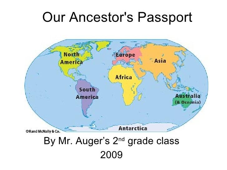 Our Ancestor's Passport By Mr. Auger's 2 nd  grade class 2009