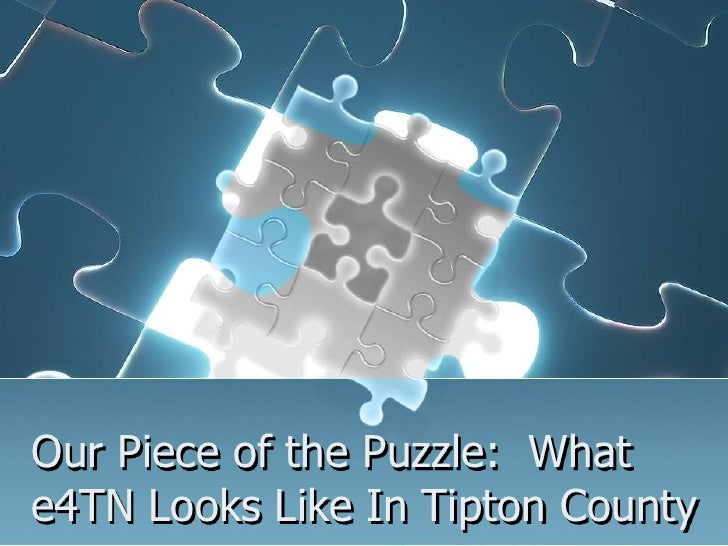 Our Piece of the Puzzle:  What e4TN Looks Like In Tipton County<br />