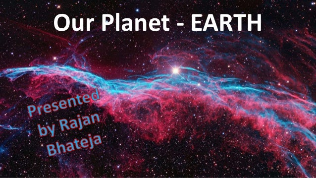 Our planet EARTH