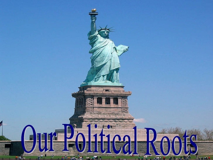 Our Political Roots Our Political Roots