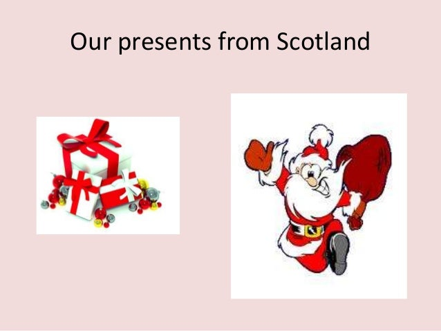 Our presents from Scotland
