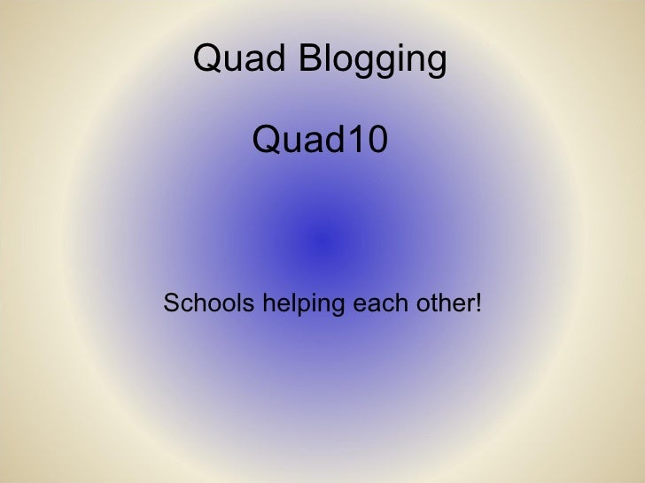 Quad Blogging Quad10 Schools helping each other!