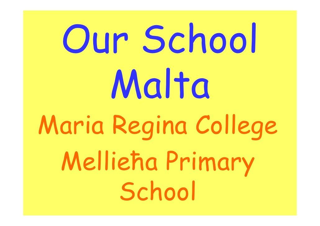Our School    Malta Maria Regina College  Mellieħa Primary       School
