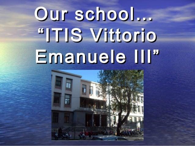 Iti Vittorio Emauele III, Palermo, Italy, our school