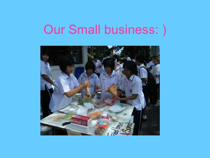 Our Small business: )