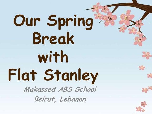 Our Spring   Break    withFlat Stanley  Makassed ABS School    Beirut, Lebanon
