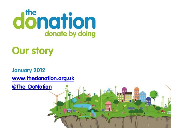 Our storyJanuary 2012www.thedonation.org.uk@The_DoNation