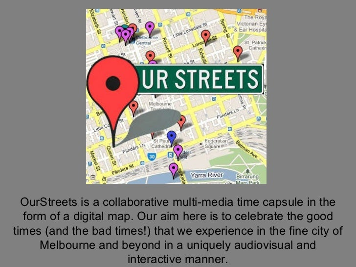 OurStreets is a collaborative multi-media time capsule in the form of a digital map. Our aim here is to celebrate the good...