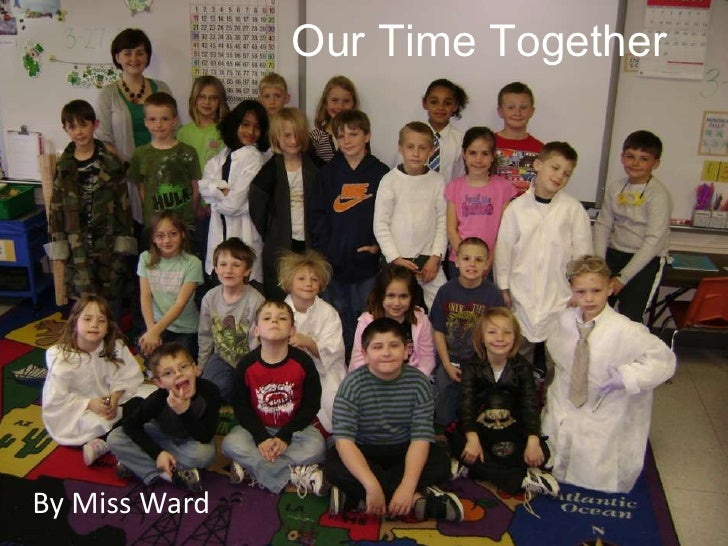 Our Time Together<br />By Miss Ward<br />