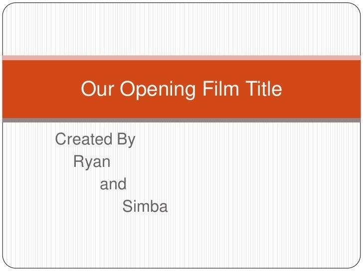 Ryans title opening presentation