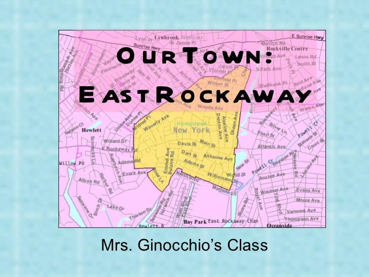 Our Town: East Rockaway Mrs. Ginocchio's Class
