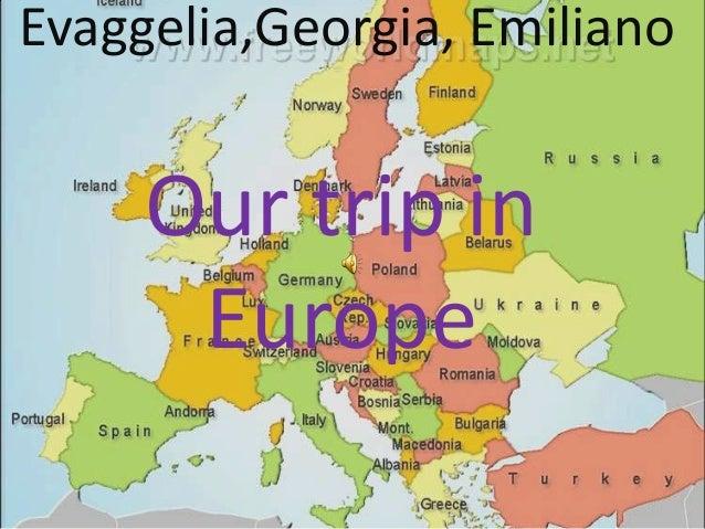 Evaggelia,Georgia, Emiliano Our trip in Europe