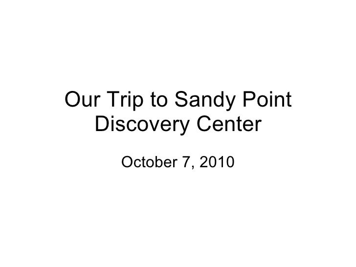 Our Trip to Sandy Point Discovery Center October 7, 2010