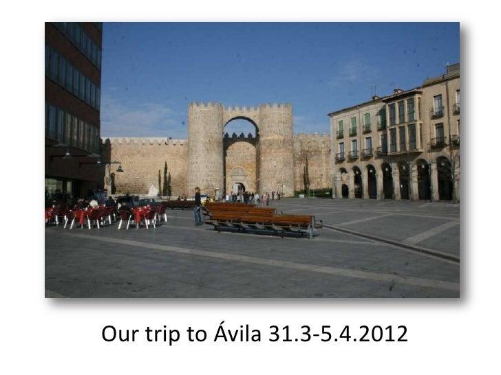 Our trip to Ávila 31.3-5.4.2012