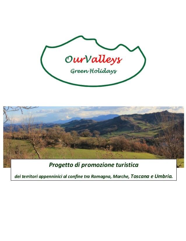 Progetto di promozione turistica dei territori appenninici al confine tra Romagna, Marche, Toscana e Umbria.