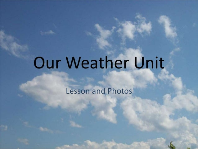 Our Weather Unit Lesson and Photos