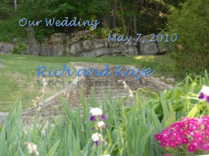 Our Wedding<br />May 7, 2010<br />Rich and Kaye<br />