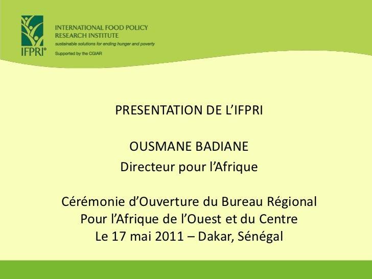 PRESENTATION DE L'IFPRI by Ousmane Badiane