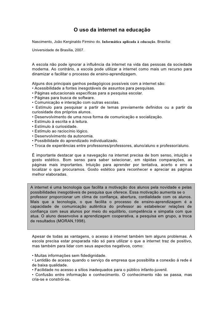 O uso da internet na educação  Nascimento, João Kerginaldo Firmino do. Informática aplicada à educação. Brasília:  Univers...