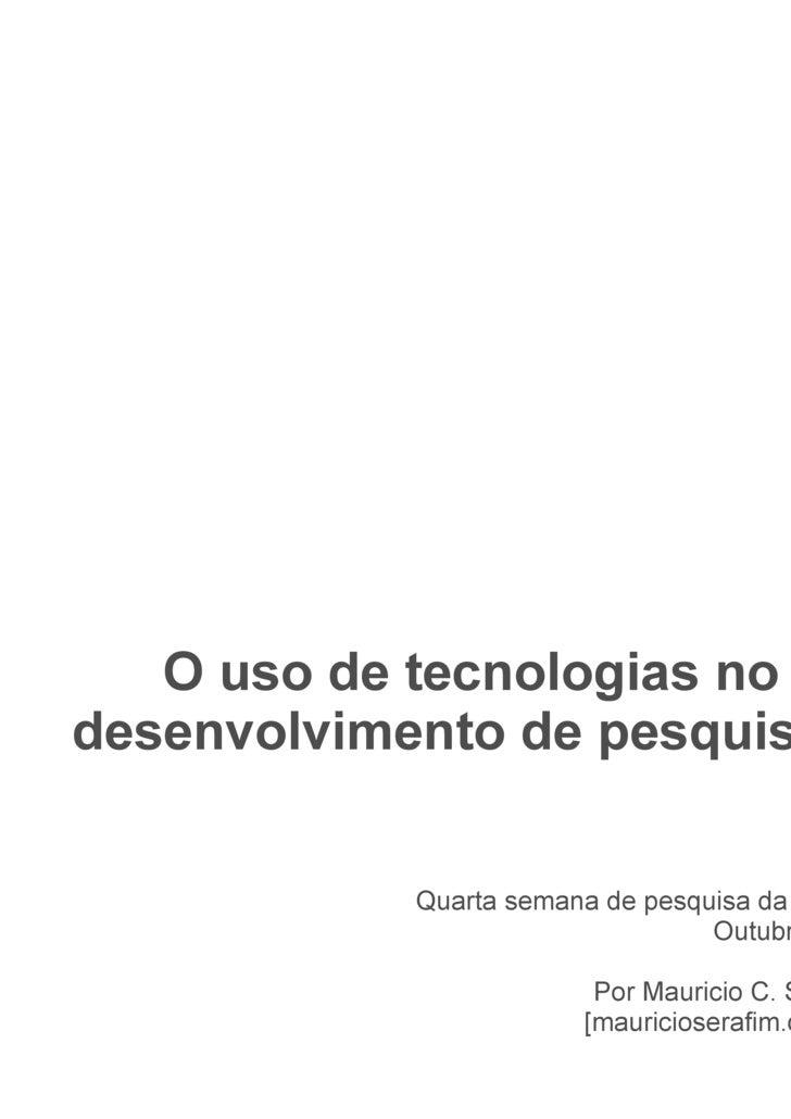 O Uso De Tecnologias No Desenvolvimento De Pesquisas