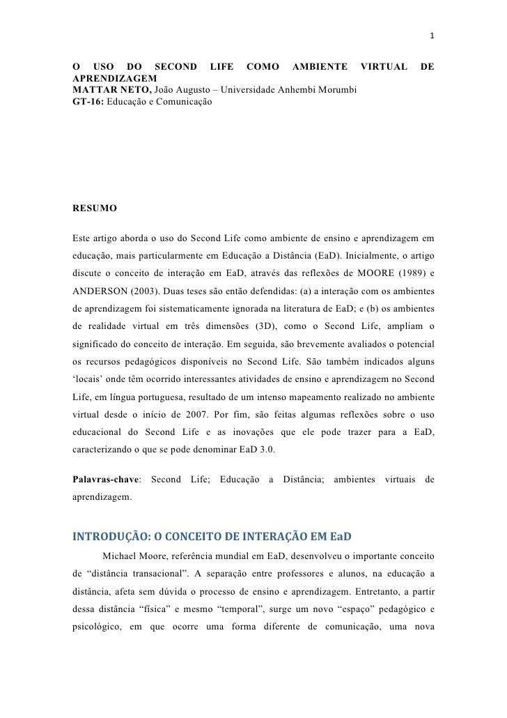 1O USO DO SECOND LIFE COMO AMBIENTE VIRTUAL                                        DEAPRENDIZAGEMMATTAR NETO, João Augusto...