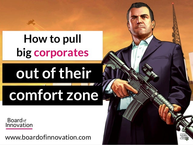 out of their comfort zone How to pull big corporates www.boardofinnovation.com