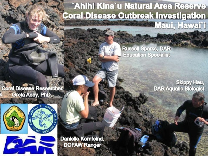 `AhihiKina`u Natural Area Reserve <br />Coral Disease Outbreak Investigation <br />Maui, Hawai`i<br />Russell Sparks, DAR ...