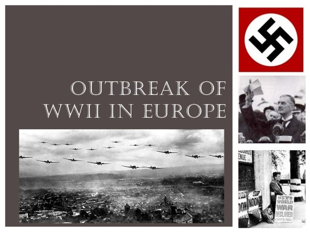 is the outbreak of ww2 all How did world war one break out origins and outbreak in july-august 1914 an international crisis culminated in the outbreak of the first world war.