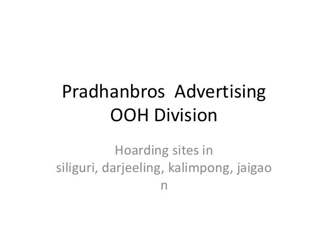 Pradhanbros Advertising OOH Division Hoarding sites in siliguri, darjeeling, kalimpong, jaigao n