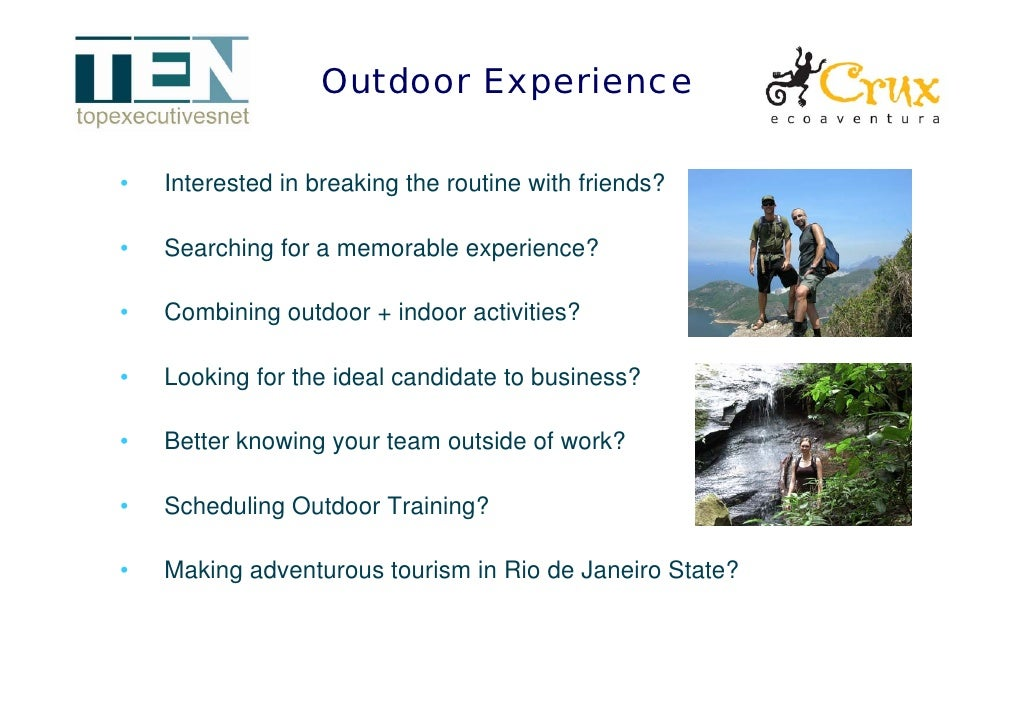 Outdoor Experience  •   Interested in breaking the routine with friends?  •   Searching for a memorable experience?  •   C...