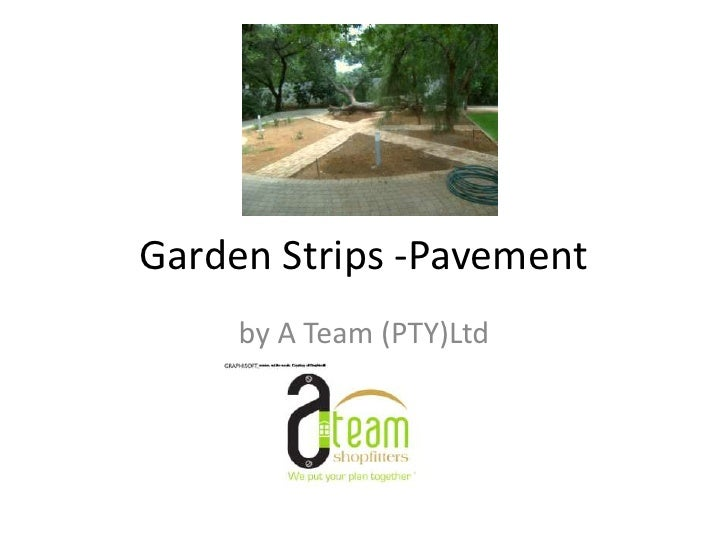 Garden Strips -Pavement     by A Team (PTY)Ltd