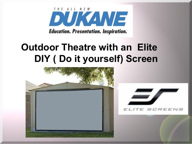 Outdoor Theatre with an Elite DIY ( Do it yourself) Screen