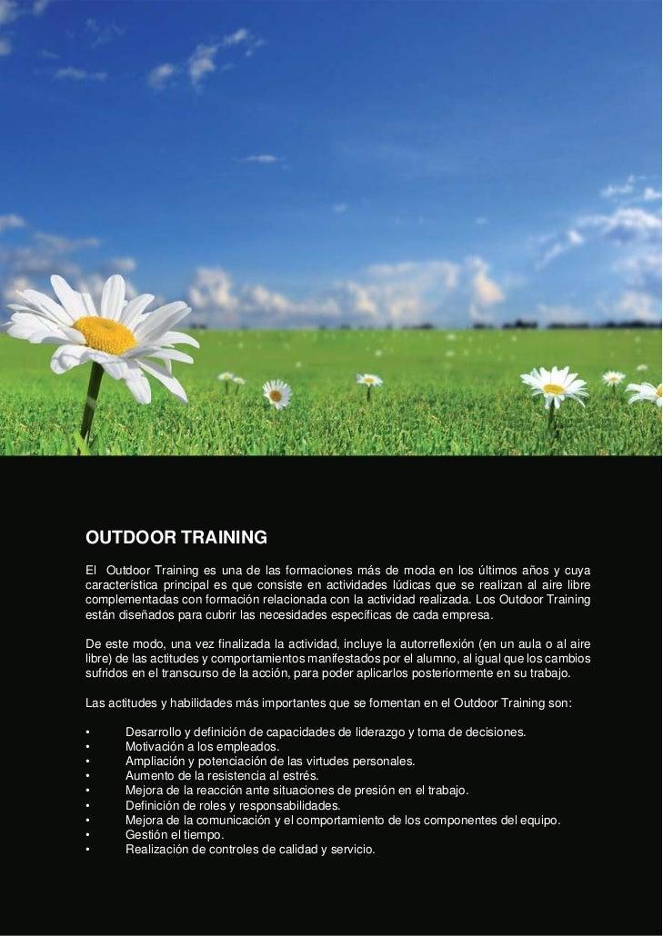 OUTDOOR TRAININGEl Outdoor Training es una de las formaciones más de moda en los últimos años y cuyacaracterística princip...