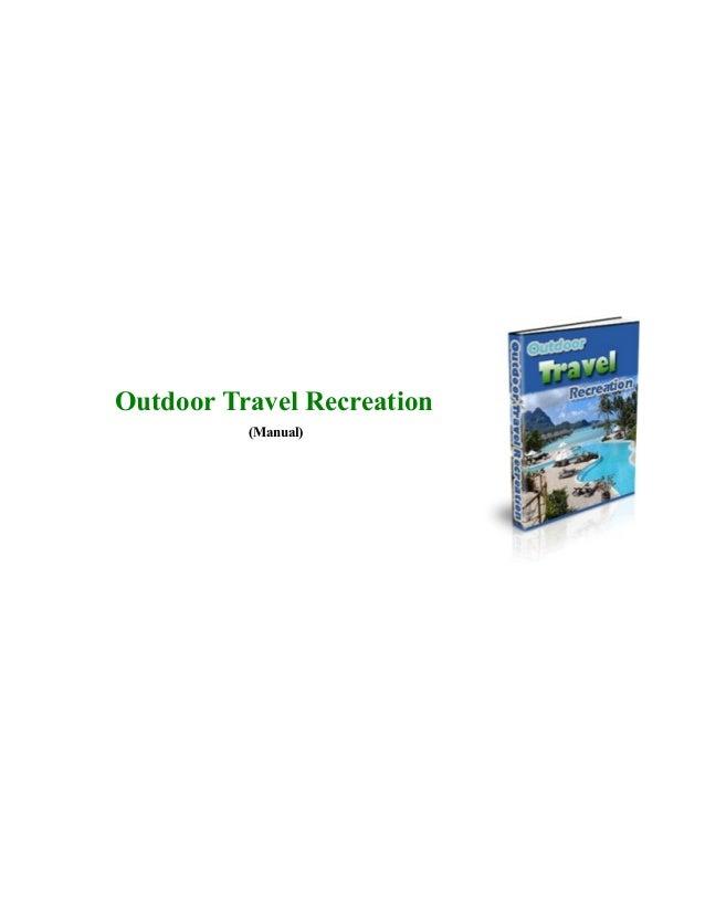 Outdoor travel recreation