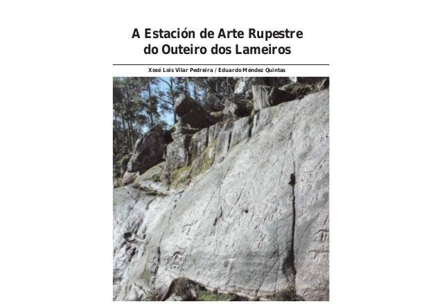 A Estación de Arte Rupestre do Outeiro dos Lameiros Xosé Lois Vilar Pedreira / Eduardo Méndez Quintas