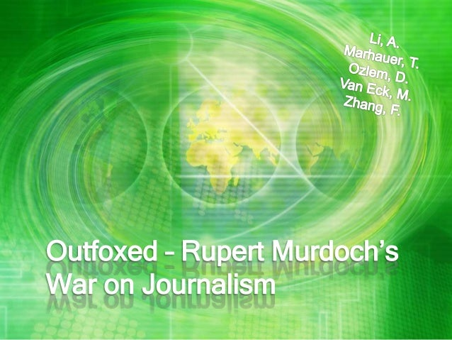 What is Outfoxed about? Documentary on reported Conservative bias of the Rupert Murdoch-owned Fox News Channel (FNC), whic...