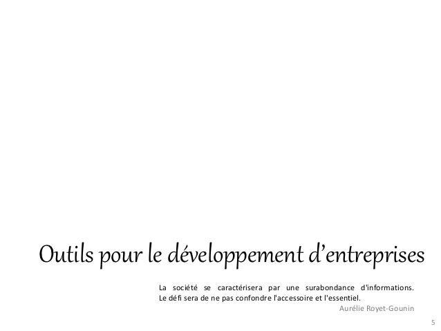 Outils pour le développement d'entreprises             La société se caractérisera par une surabondance dinformations.    ...