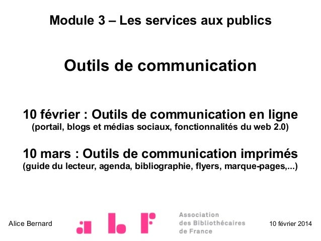 Module 3 – Les services aux publics  Outils de communication 10 février: Outils de communication en ligne (portail, blogs...