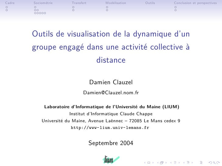 Cadre   Sociométrie     Transfert        Modélisation   Outils      Conclusion et perspectives             Outils de visua...